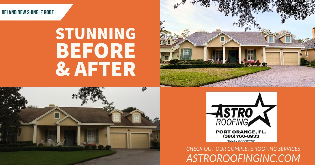 Astro New shingle roof in Deland before and after